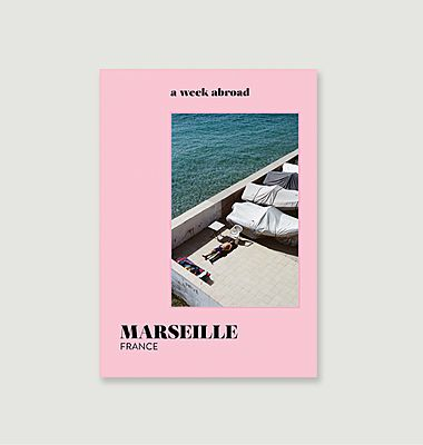 A Week Abroad Marseille