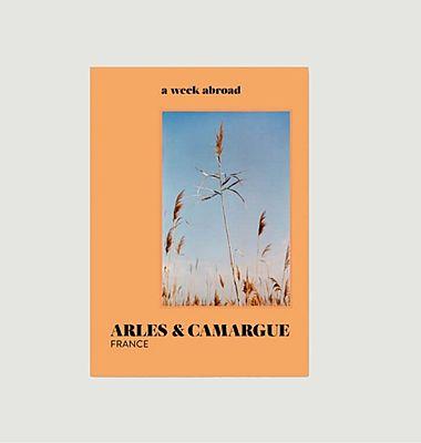 Livre A Week Abroad Arles & Camargue