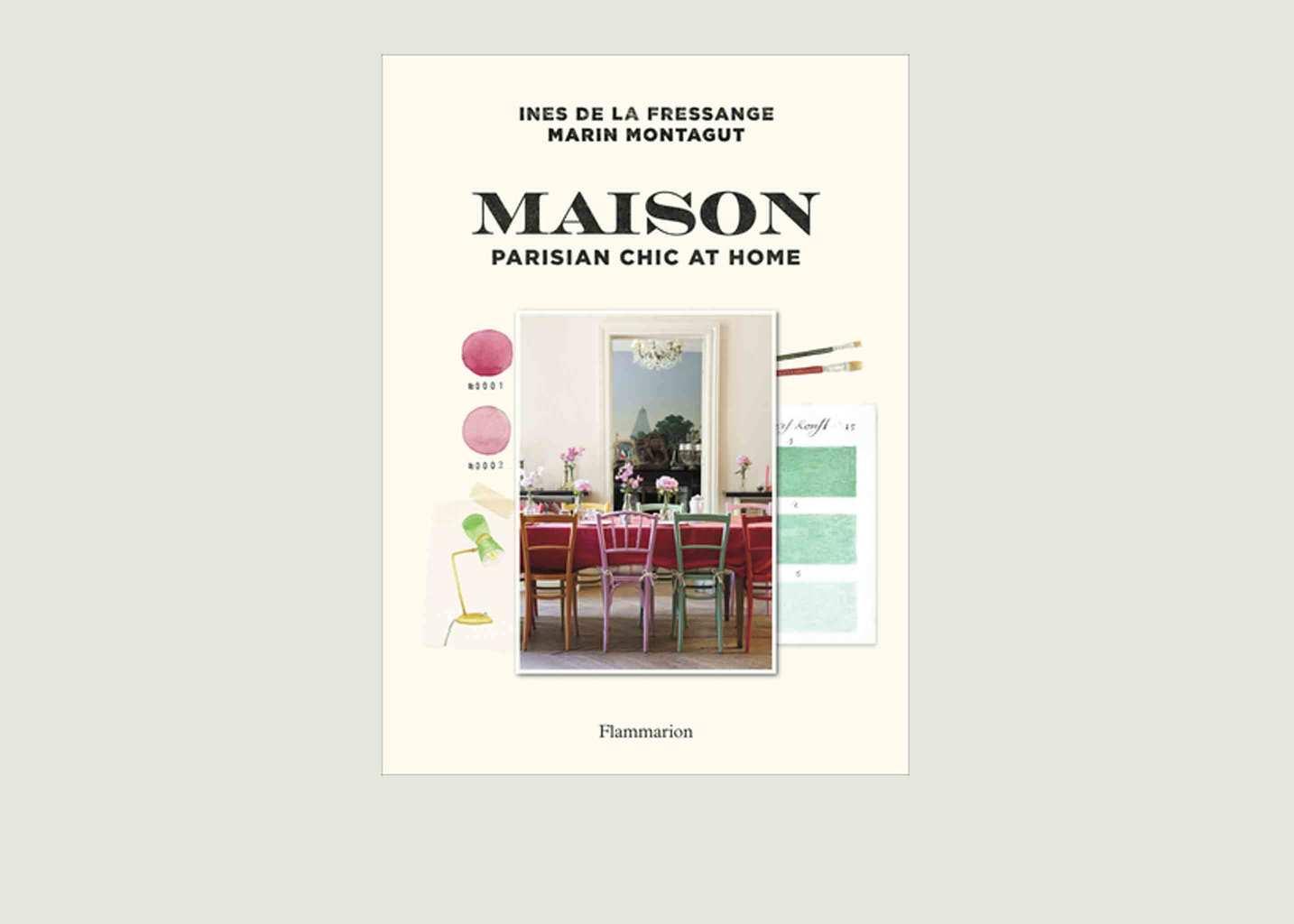 Maison : Parisian Chic at Home - Flammarion