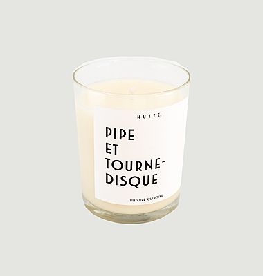 Pipe Et Tourne Disque scented candle