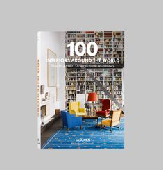 100 Interiors Around The World