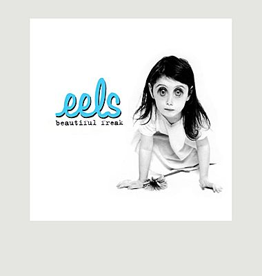 Beautiful Freak - Eels