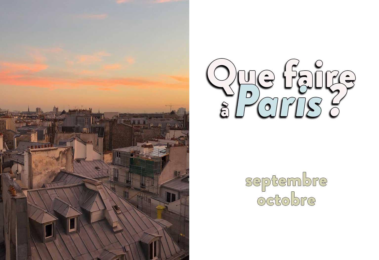 Que faire à Paris en septembre et octobre ?